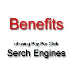 Benefits of Using Pay Per Click Search Engines