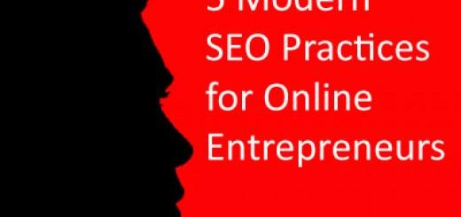 5 Modern SEO Practices for Online Entrepreneurs