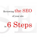 Reviewing the SEO of your site in 6 Steps