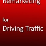 AdWords Remarketing For Driving Traffic