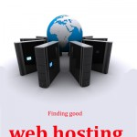 Finding good web hosting is always important for any business