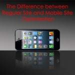 The Difference between Regular Site and Mobile Site Optimization