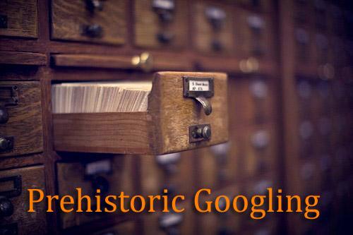 PrehistoricGoogling2