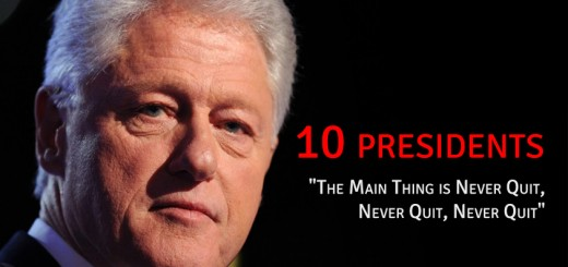 10 presidents - The Main Thing is Never Quit