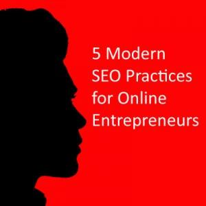 Modern SEO Practices for Online Entrepreneurs